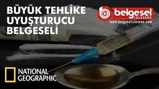 Büyük Tehlike Uyuşturucu Belgeseli - Türkçe Dublaj