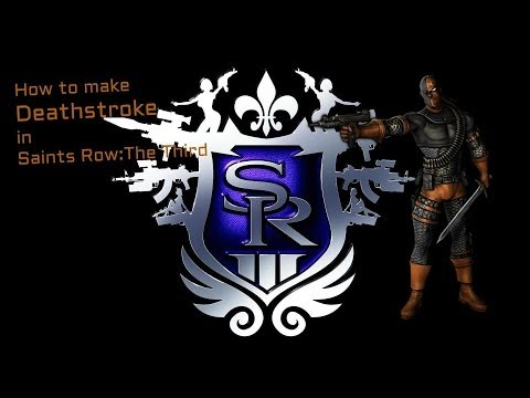 How to make Deathstroke in Saints Row: The Third - YouTube