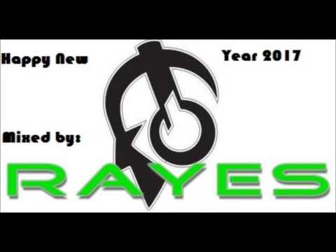 HAPPY NEW YEAR 2017 MIXED by RAYES