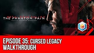 Metal Gear Solid V: The Phantom Pain - Mission 35: Cursed Legacy Walkthrough Let's Play Gameplay