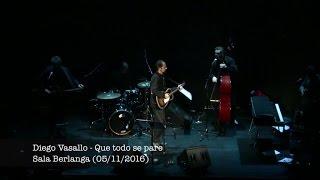 Diego Vasallo - Que todo se pare (directo Sala Berlanga Madrid)