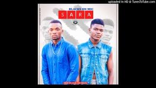 Blacks On Mic - Sara (Audio)