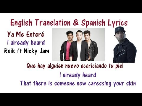 Ya Me Enteré - Reik ft Nicky Jam Lyrics English and Spanish - Urban Version
