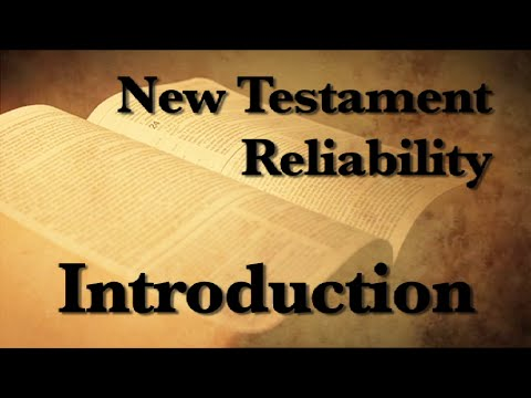 1. The Reliability of the New Testament (Introduction)