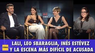 La Cosa Cine | Acusada: Lali Espósito, Leo Sbaraglia, Inés Estévez y la escena más difícil