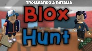 ROBLOX | Blox Hunt | Trolleando a natalia :3 | NicksDaga | Español