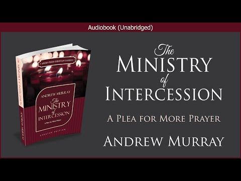 The Ministry Of Intercession | Andrew Murray | Free Christian Audiobook