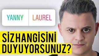 YANNY VS LAUREL TARTIŞMASI! ( BÜYÜK SIR ÇÖZÜLDÜ! )