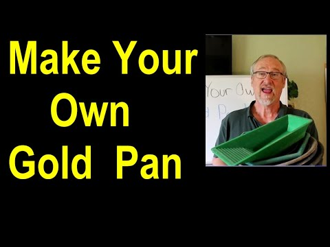 How To Make Your Own Gold Pan - Make Your Own Mining Equipment