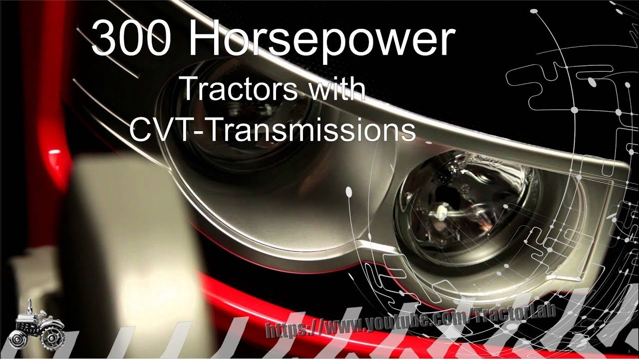 300 Horsepower Tractors with CVT Transmissions | Review and Comparison | TractorLab