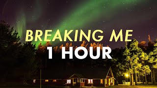Topic & A7S - Breaking Me (1 HOUR)