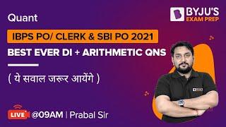 IBPS/SBI PO 2021   Aritнmetic & DI Most Imp Questions   Quant   Prabal sir   BYJUS Exam Prep