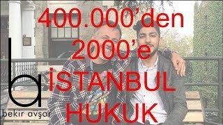 400.000'den 2000'E iSTANBUL HUKUK - BAŞARI HİKAYELERİ 49