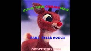 Fuck This Christmas - OFWGKTA - Earl Sweatshirt, Tyler, The Creator & Hodgy Beats