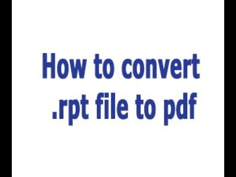 How to convert  rpt file to pdf - Convert RPT to PDF - Without Any Software