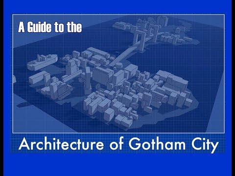 A Guide to the Architecture of Gotham City