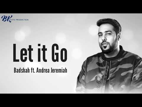 LET IT GO LYRICS – Badshah | Andrea Jeremiah