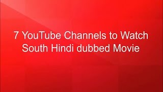 7 youtube channels to watch south hindi dubbed movie