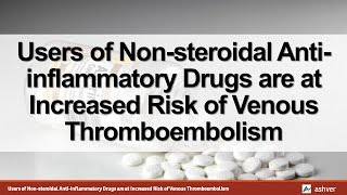 Users of Nonsteroidal Anti-inflammatory Drugs are at Increased Risk of Venous Thromboembolism