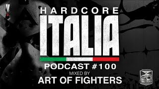 Hardcore Italia - Podcast #100 - Mixed by Art of Fighters