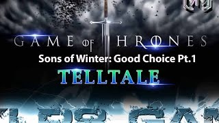 Game of Thrones Ep. 4 Sons of Winter - Good Choice Part 1