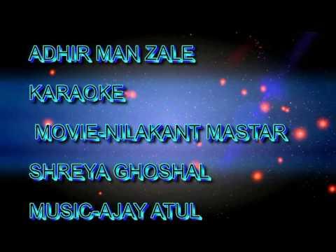 Adhir Man Zale Karaoke
