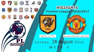 Full Highlights Hull City Vs Man United | Week 3 Premier League 2016/2017 | Sunday, August 28