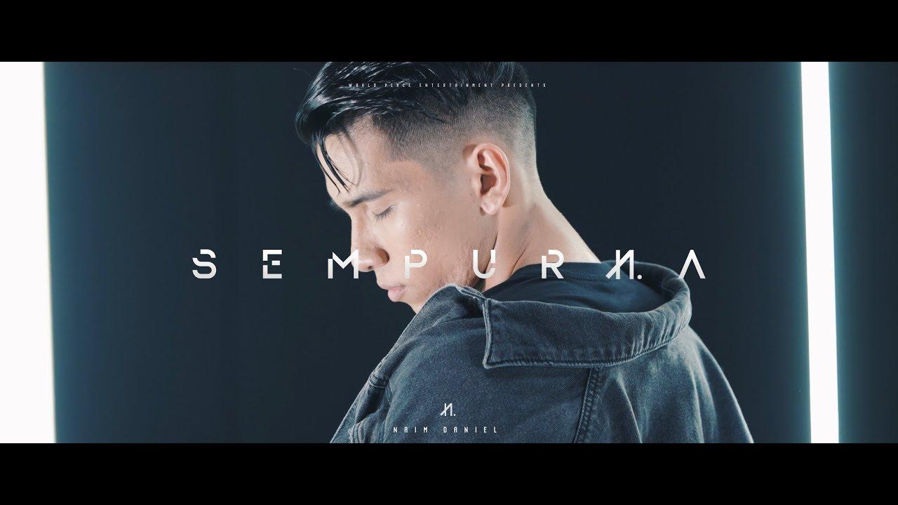 Naim Daniel - Sempurna (Official MV)