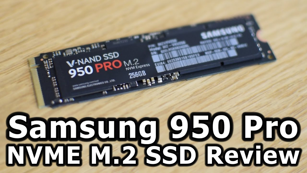 Samsung 950 Pro M.2 Ssd Review