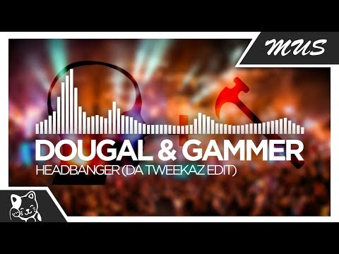 Dougal & Gammer - Headbanger (Da Tweekaz Edit)