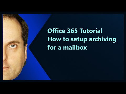 Office 365 Tutorial  How To Setup Archiving For A Mailbox