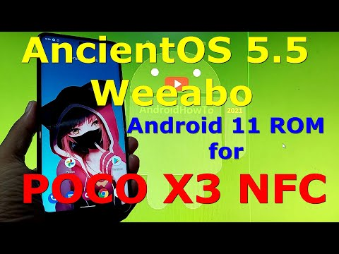 AncientOS 5.5 Weeabo for Poco X3 NFC Android 11 Update: 20210804
