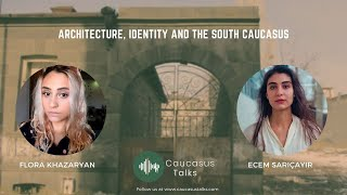 Architecture, Identity and the South Caucasus