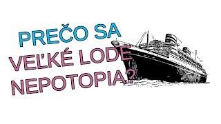 Prečo sa 1 cent potopí, ale 500 000 TONOVÁ loď nie?