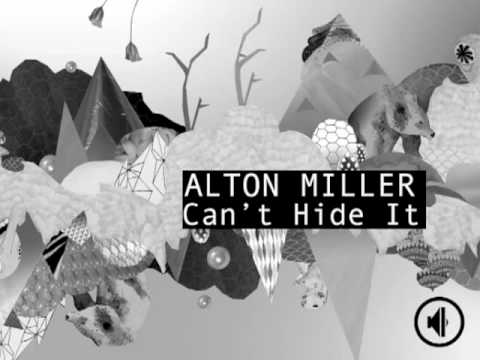 Alton Miller - Can't Hide It (Tony Lionni Remix)