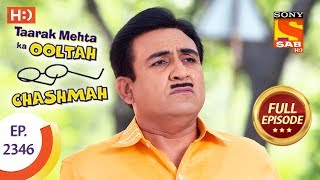 Taarak Mehta Ka Ooltah Chashmah - तारक मेहता - Ep 2346 - Full Episode - 27th November, 2017