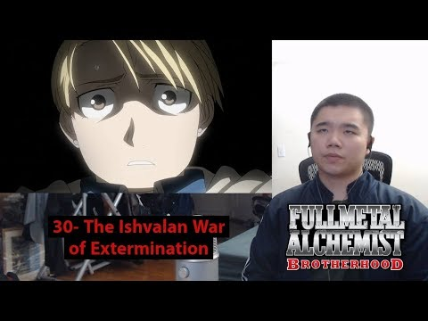 Fullmetal Alchemist: Brotherhood Episode 30- The Ishvalan War of Extermination Reaction!