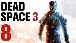 Dead Space 3 Walkthrough Part 8 - Chapter 7 [No Commentary]