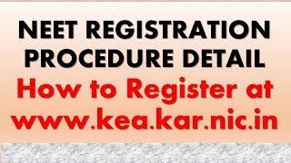 NEET  KARNATAKA REGISTRATION PROCESS at  www.kea.kar.nic.in   How to register