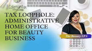 Tax Loophole: Administrative Home Office