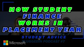 How Student Finance works in placement year | Student Advice
