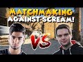 THAT ONE TIME I PLAYED AGAINST ScreaM IN MATCHMAKING...
