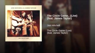 The Circle Game.. (Live) (feat. James Taylor)