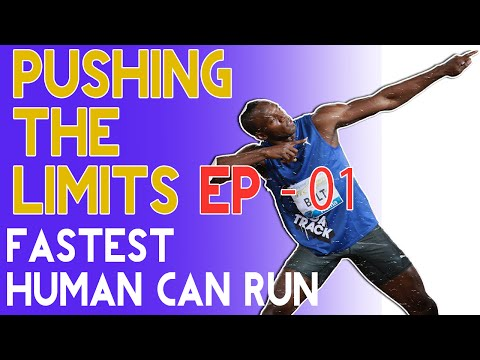 How Fast Can a Human Run Amazing Science Fact Videos - Pushing The Limits Ep -01