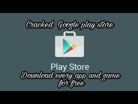Cracked Google Play Store Download Every App And Game