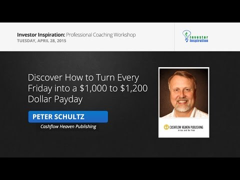 Discover How to Turn Every Friday into a  $1,000 to $1,200 Dollar Payday | Peter Schultz