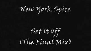 New York Spice - Set It Off (The Final Mix)