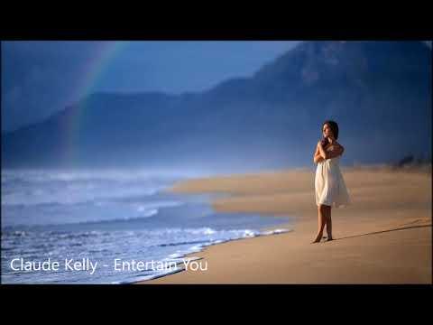 Claude Kelly - Entertain You (Lyrics)