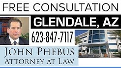 Lawyer Glendale AZ | Law Offices of John Phebus