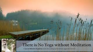 There is No Yoga Without Meditation